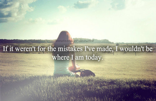 field  girl  lesson  life  love  mistakes  photo  photography  quote    Quotes Tumblr Life Lessons