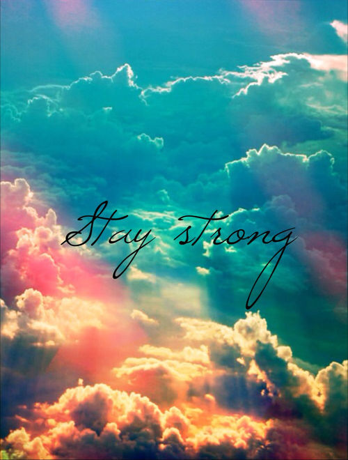 colourful-nuvole-phrases-quotes-stay-strong-Favim.com-797094.jpg