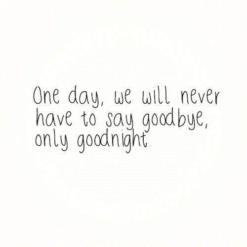 Goodnight Love Quotes For Him Tumblr : always, day, goodbye, goodnight, love, quotes