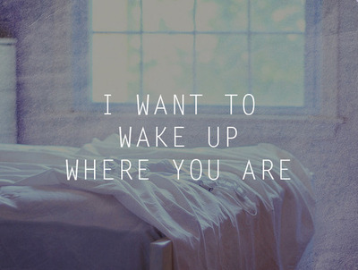 Love Quotes For Him To Wake Up To : bed, i love you, love, miss you, quote, relation, up, wake