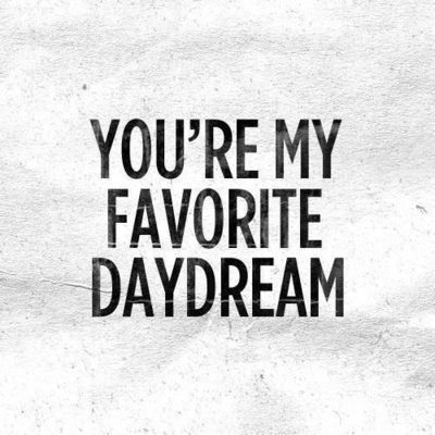 daydreaming about you quotes - photo #21