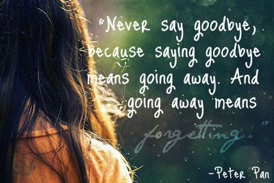 peter pan quotes never say goodbye - Google - image ...