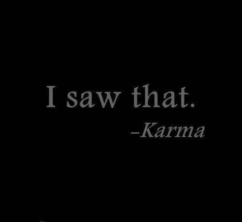 Karma Via Tumblr Image 897427 By Awesomeguy On Favim