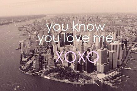 New York I Love You Xoxo Quotes : ... van der woodsen, svdw, upper east side, xoxo, you know you love me