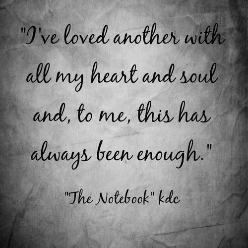 Love Quotes From The Notebook The Notebook Sad Quote...