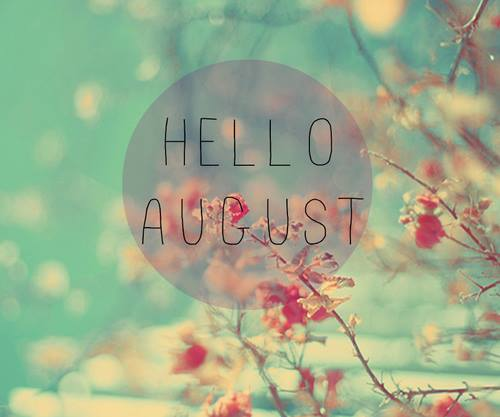 august, hello and welcome