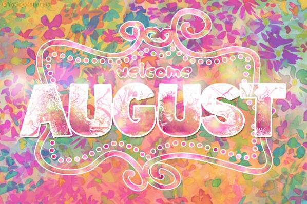 august, colors, welcome august and welcomeaugust