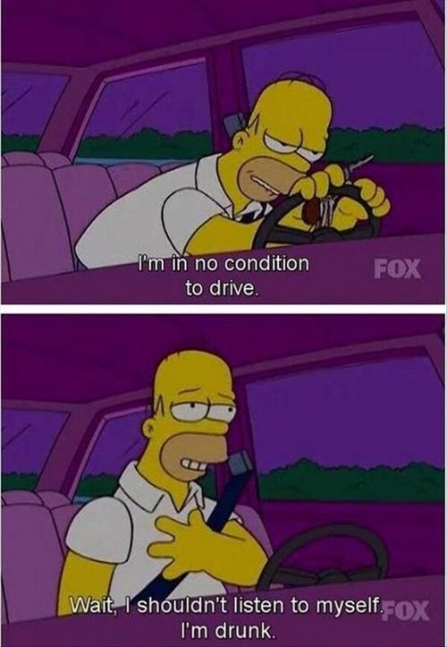 ???, be careful, car, cartoon, cool, dark, dear, dinner, drive, drunk, eat, funny, homer simpson, indie, lol, night, quote, retro, swag, the simpsons, vintage, yolo