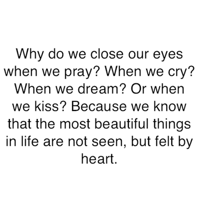 beautiful, heart, love, close, kiss, eyes, quotes, see, pray, feelings, text