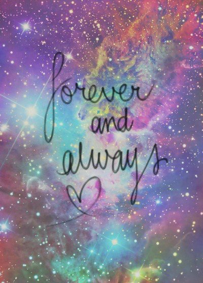 Love Forever Wallpapers : Galaxy Forever Quotes. QuotesGram
