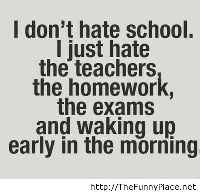 I Hate School Quotes Funny. QuotesGram - 28.7KB