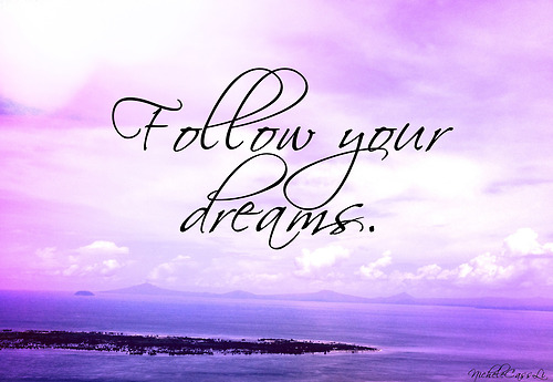 Following your dreams