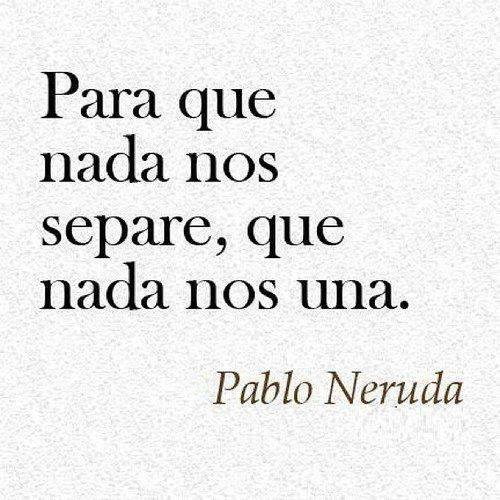 love, pablo neruda and quote