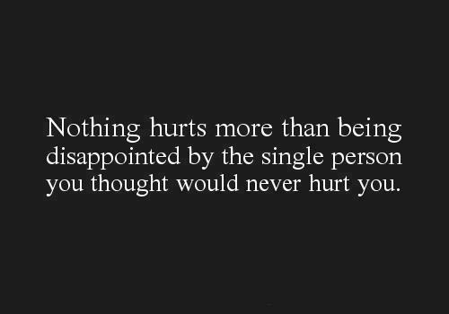alone, dissapointed, hurt, love, never, text