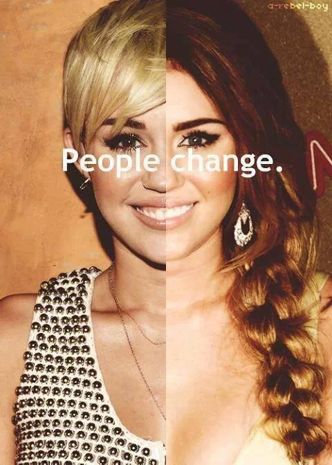 people change, miley cyrus, damn right for sure!!!