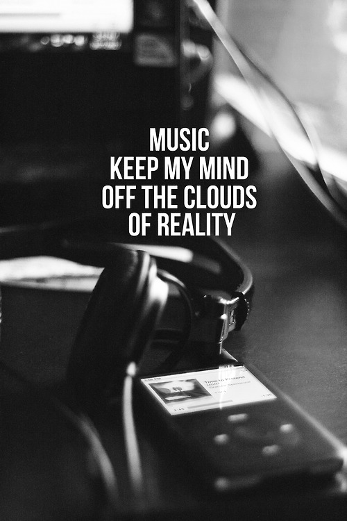 b&w, cloud, headphones, life, music, quote, reality, text