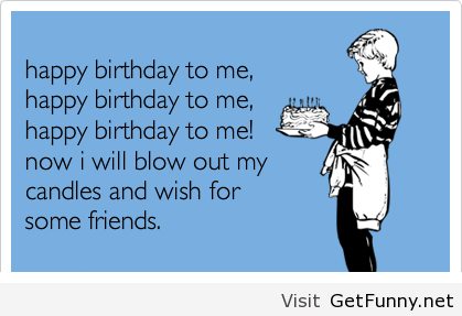 Happy Birthday To Me Funny Funny Pictures Image