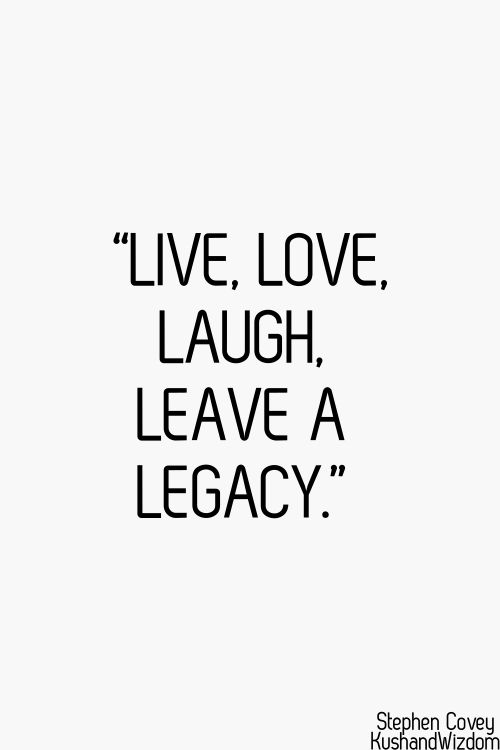 Legacy Of Love Quotes Quotesgram