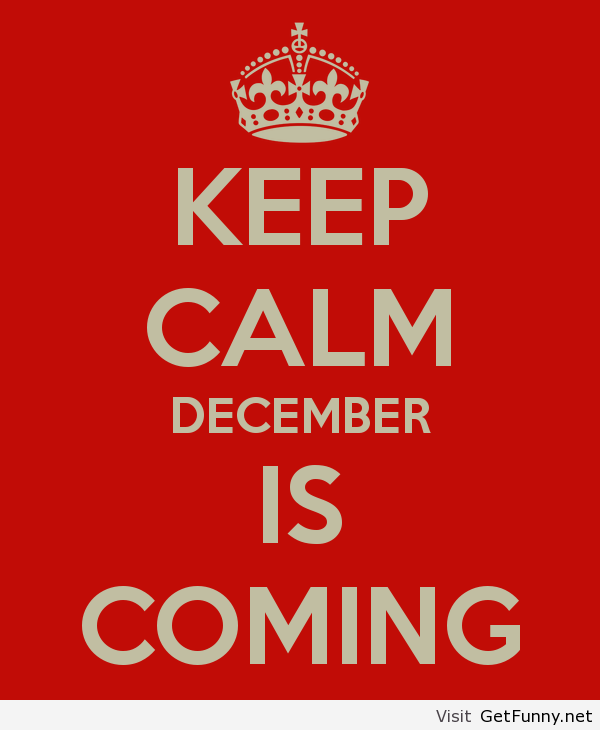 Funny December Quotes: Keep Calm December Is Coming