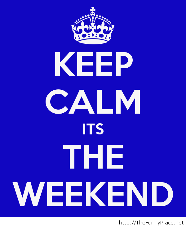 Relax it\'s weekend, keep calm - Funny Pictures, - image ...