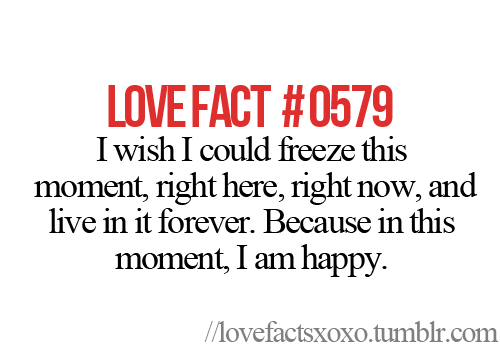 ... happy, love facts, love quotes, memories, moments, teen quotes, words