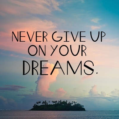 dreams, inspiration, love and never give up