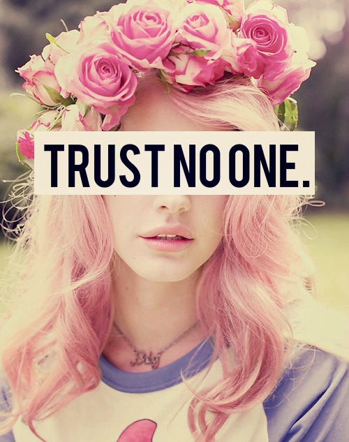 TRUST NO ONE | via Tumblr - image #1184518 by korshun on ...