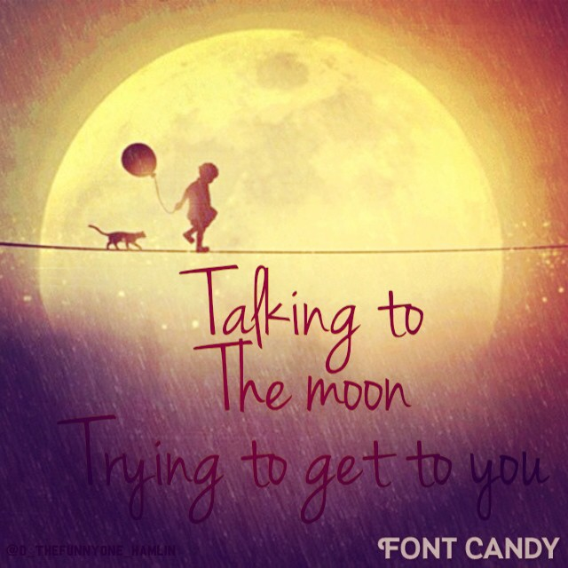 Talking To The Moon Bruno Mars Quotes Quotesgram