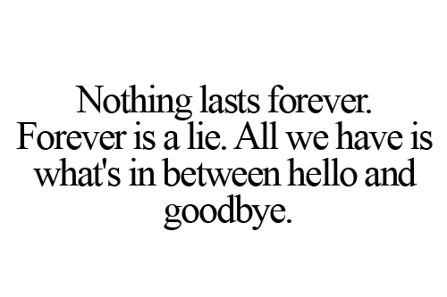 lies, love, nothing lasts forever, quote, quotes, tumblr, yeah, thats ...