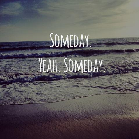 life, ocean, quote and someday