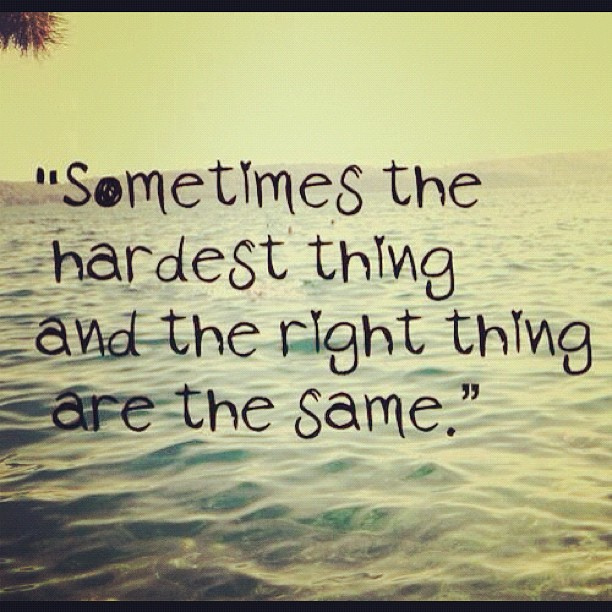 sometimes what is right to one Sometimes the right path is not the easiest one it's in our moments of adversity that we have the opportunity to triumph choose the more difficult path now, and watch as it proves to be the best decision you ever made.