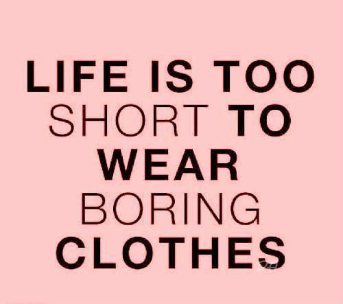 Life S Too Short To Wear Boring Clothes Transparent