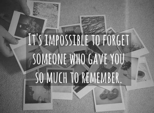 forget, impossible, love and memories