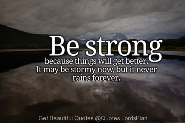 be, because, better, get, rain, strong, things, will